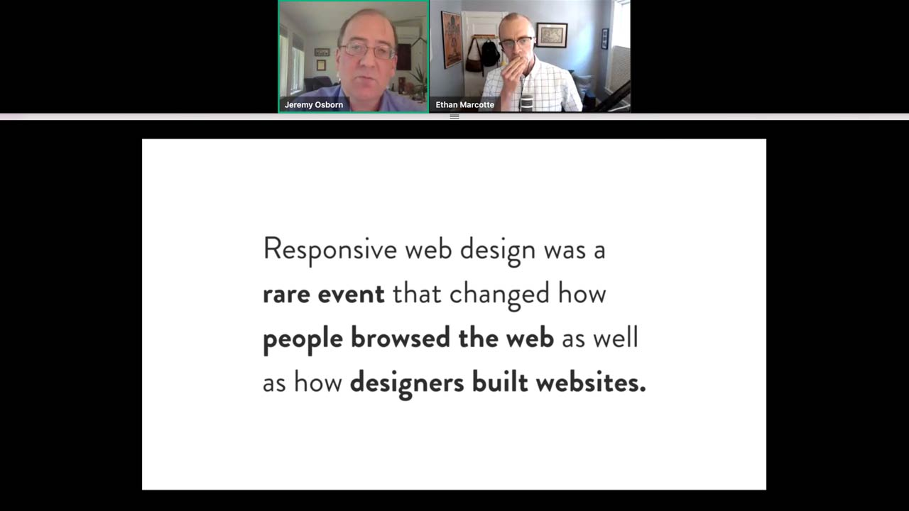 Responsive web design was a rare event that changed how people browsed the web as well as how designers built websites, slide from webinar.